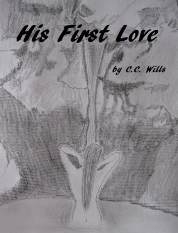 His First Love ebook by C.C. Wills