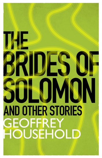 The Brides of Solomon and Other Stories ebook by Geoffrey Household