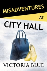 Misadventures at City Hall ebook by Victoria Blue
