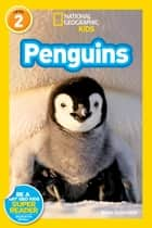 National Geographic Readers: Penguins! ebook by Anne Schreiber