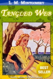 A Tangled Web By L. M. Montgomery ebook by L. M. Montgomery