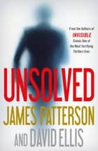 Unsolved e-bok by James Patterson, David Ellis