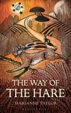 The Way of the Hare eBook by Ms Marianne Taylor