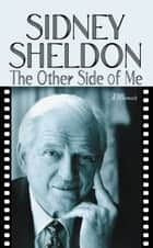 The Other Side of Me ebook by Sidney Sheldon