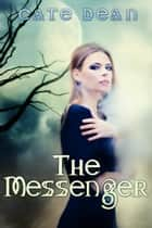 The Messenger ebook by Cate Dean