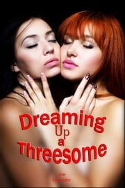 Dreaming Up a Threesome ebook by Joe Brewster