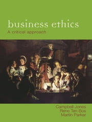 For Business Ethics ebook by Campbell Jones,Martin Parker,Rene ten Bos