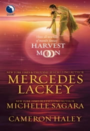 Harvest Moon: A Tangled Web\Cast in Moonlight\Retribution - A Tangled Web\Cast in Moonlight\Retribution ebook by Mercedes Lackey,Michelle Sagara,Cameron Haley