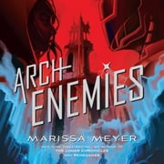 Archenemies audiobook by Marissa Meyer