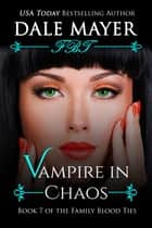 Vampire in Chaos - A YA Paranormal Romantic Suspense ekitaplar by Dale Mayer