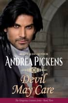Devil May Care ebook by Andrea Pickens