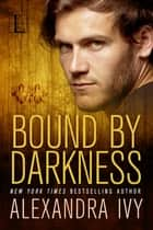 Bound By Darkness ebook by Alexandra Ivy