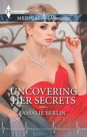 Uncovering Her Secrets ebook by Amalie Berlin