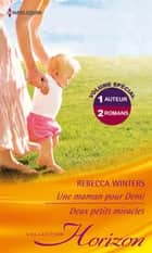 Une maman pour Demi - Deux petits miracles ebook by Rebecca Winters