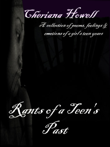 Rants of a Teen's Past ebook by Cheriana Howell