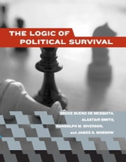 The Logic of Political Survival ebook by Alastair Smith,Randolph M. Siverson,James D. Morrow,Bruce Bueno de Mesquita