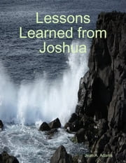 Lessons Learned from Joshua ebook by Jean A. Adams