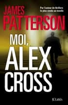 Moi, Alex Cross ebook by James Patterson