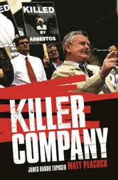 Killer Company: James Hardie Exposed ebook by Matt Peacock