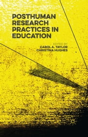 Posthuman Research Practices in Education ebook by Carol Taylor,Christina Hughes