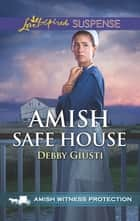 Amish Safe House ebook by Debby Giusti