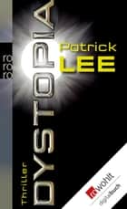 Dystopia ebook by Patrick Lee, Ulrike Thiesmeyer