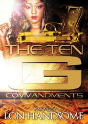 The Ten G Commandments ebook by Lon Handsome