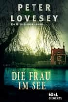 Die Frau im See - Ein Peter-Diamond-Krimi eBook by Peter Lovesey, Ulrike Wasel, Klaus Timmermann