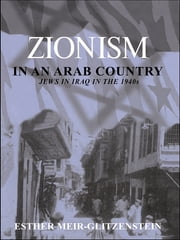 Zionism in an Arab Country - Jews in Iraq in the 1940s ebook by Esther Meir-Glitzenstein