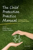 The Child Protection Practice Manual ebook by Gayle Hann,Caroline Fertleman