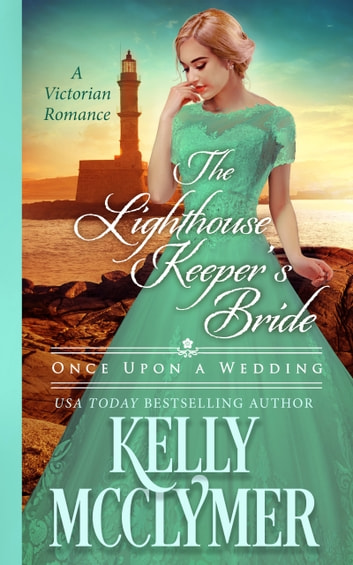 The Lighthouse Keeper's Bride ebook by Kelly McClymer