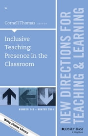 Inclusive Teaching: Presence in the Classroom - New Directions for Teaching and Learning, Number 140 ebook by Cornell Thomas