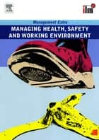 Managing Health, Safety and Working Environment Revised Edition eBook by Elearn