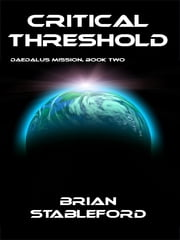 Critical Threshold: Daedalus Mission, Book Two ebook by Brian Stableford