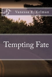 Tempting Fate ebook by Vanessa E. Kelman