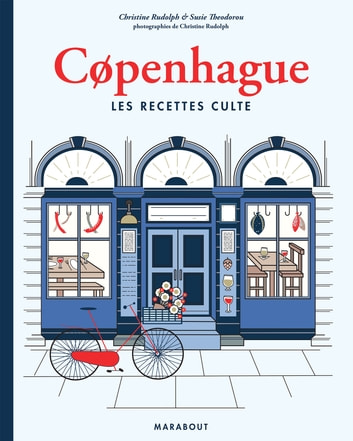 Copenhague les recettes culte eBook by Christine Rudolph,Susie Theodorou