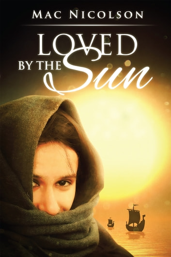 Loved by the Sun ebook by Mac Nicolson