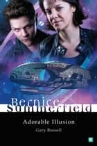 Bernice Summerfield: Adorable Illusion eBook by Gary Russell