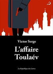 L'affaire Toulaév ebook by Victor Serge
