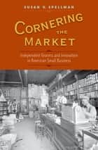 Cornering the Market ebook by Susan V. Spellman
