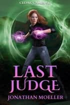 Cloak Games: Last Judge ebook by
