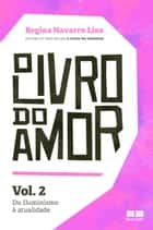 O Livro do Amor - vol. 2 ebook by Regina Navarro Lins