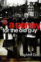 A Penny for the Old Guy ebook by Gaylord Dold