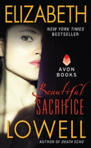 Beautiful Sacrifice ebook by Elizabeth Lowell