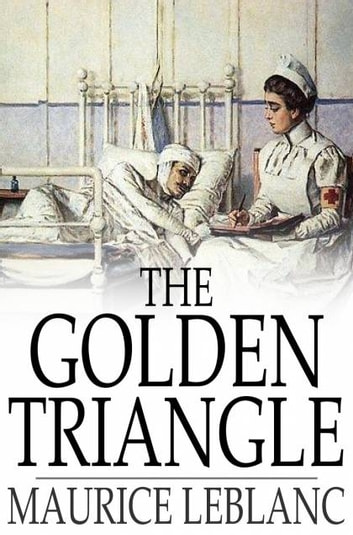 The Golden Triangle - The Return of Arsene Lupin ebook by Maurice Leblanc