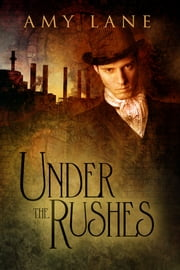Under the Rushes ebook by Amy Lane