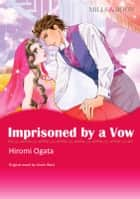 IMPRISONED BY A VOW - Harlequin Comics ebook by Annie West, Hiromi Ogata