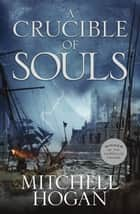A Crucible of Souls ebook by