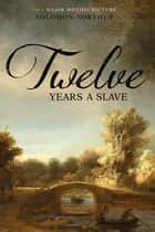 Twelve Years a Slave (Illustrated) (Two Pence books) ebook by Solomon Northup, N. Orr