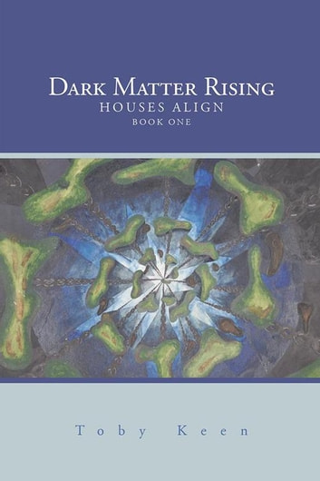 Dark Matter Rising ebook by Toby Keen